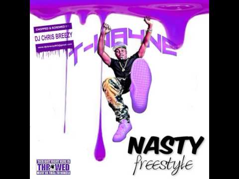 Download T-Wayne - Nasty Freestyle (Music)
