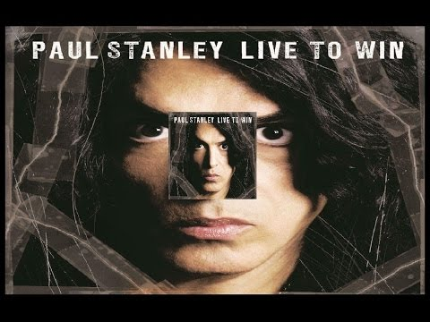 Paul Stanley - Live To Win - YouTube