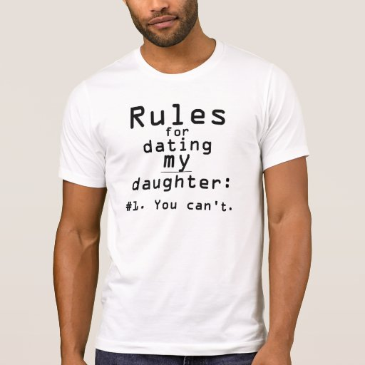 Rules for dating my daughter t-shirt kaufen