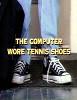 Компьютер в кроссовках (The Computer Wore Tennis Shoes)