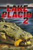 Лейк-Плэсид: Озеро страха-2 (Lake Placid 2)