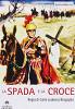 Меч и крест (La spada e la croce)