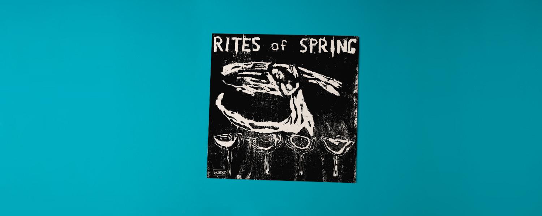 Rites of Spring «Rites of Spring» (1985)