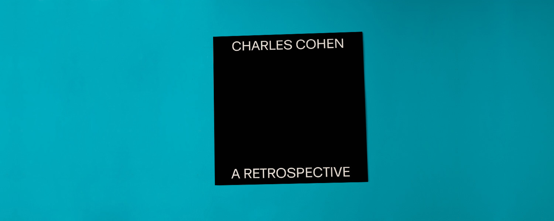 Charles Cohen «A Retrospective»