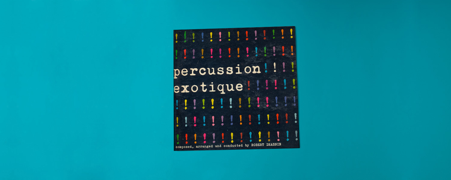 Robert Drasnin «Percussion Exotique»
