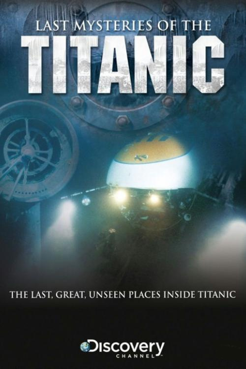 Последние тайны «Титаника» (Last Mysteries of the Titanic)