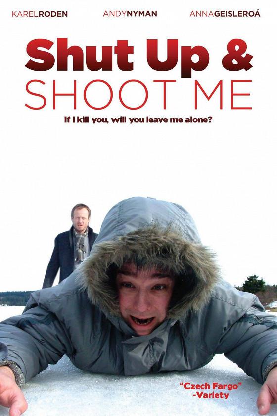 Заткнись и пристрели меня (Shut Up and Shoot Me)