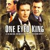 Одноглазый король (One Eyed King)