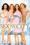 Секс в большом городе-2 / Sex and the City 2