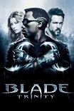 Блэйд-3: Троица / Blade: Trinity