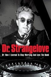 Постер Доктор Стрейнджлав, или Как я научился не волноваться и полюбил атомную бомбу