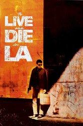 Постер Жить и умереть в Лос-Анджелесе