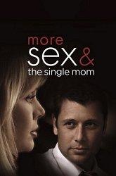 Постер Больше секса и мать-одиночка
