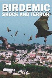 Птицекалипсис: Шок и трепет / Birdemic: Shock and Terror