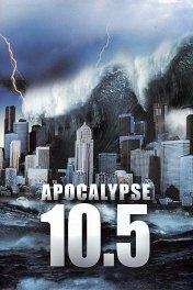 Десять с половиной баллов: Апокалипсис / 10.5: Apocalypse