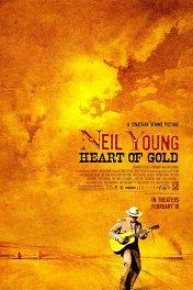 Нил Янг. Золотое сердце / Neil Young: Heart of Gold