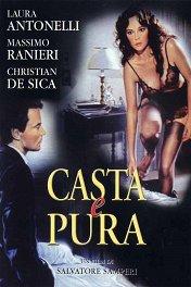Чистая и целомудренная / Casta e pura