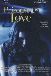 Пленница любви / Prisoner of Love