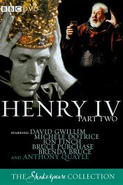 Генрих IV. Часть II / The Second Part of King Henry the Fourth, including his death and the coronation of King Henry the Fifth