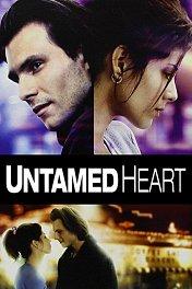 Неукротимое сердце / Untamed Heart