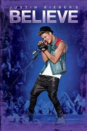 Джастин Бибер: Believe / Justin Bieber's Believe
