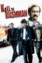 Ирландец / Kill The Irishman