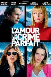 Любовь — это идеальное преступление / L'amour est un crime parfait
