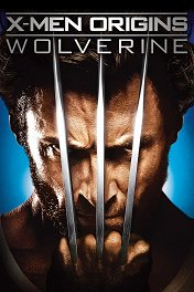 Люди Икс: Начало. Росомаха / X-Men Origins: Wolverine