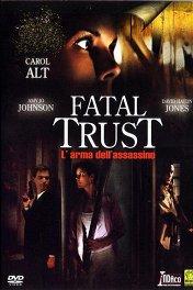 Инъекция смерти / Fatal Trust