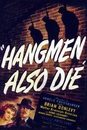 Палачи тоже умирают / Hangmen Also Die!
