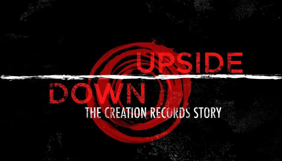 Кино: «С ног на голову: История Creation Records»
