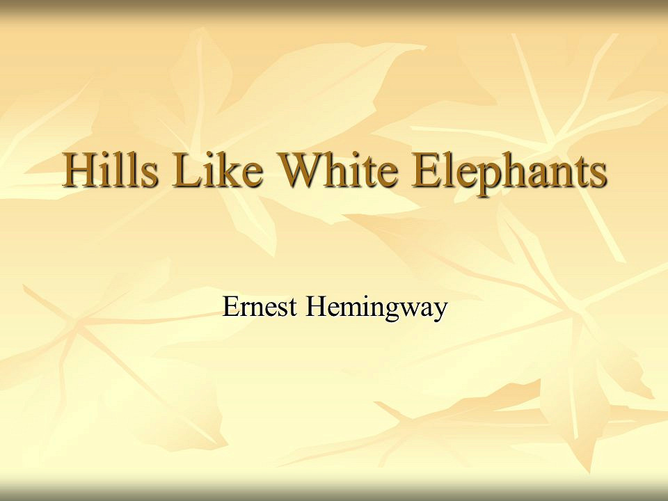 Hills like white elephants thesis