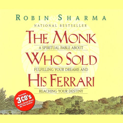 The Monk Who Sold His Ferrari: A Fable About Fulfilling